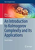An Introduction to Kolmogorov Complexity and Its