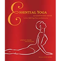 Essential Yoga: An Illustrated Guide to over 100 Yoga Poses and Meditation Kindle Edition