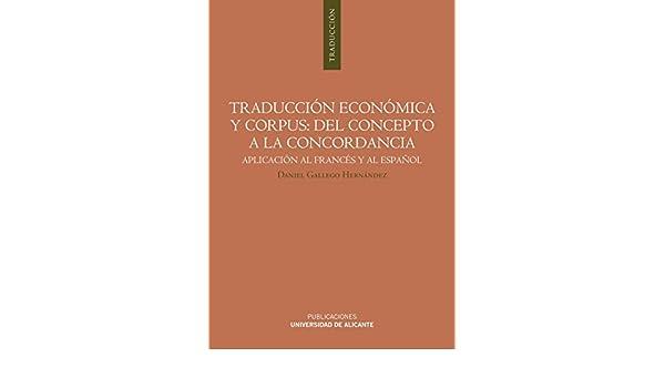 Traducción económica y corpus: del concepto a la concordancia: Daniel Gallego Hernández: 9788497172158: Amazon.com: Books