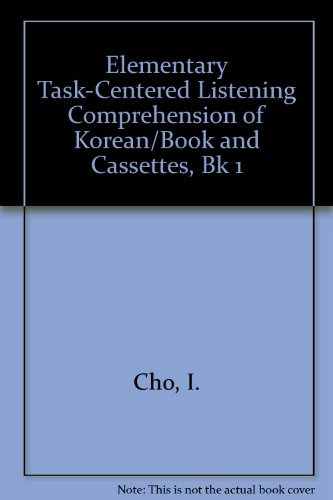 Elementary Task-Centered Listening Comprehension of Korean/Book and Cassettes, Bk 1