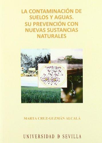Descargar Libro La Contaminación De Suelos Y Aguas.: Su Prevención Con Nuevas Sustancias Naturales Marta Cruz-guzmán Alcalá