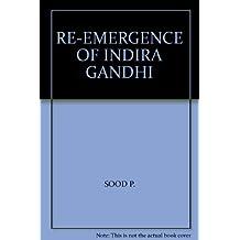 RE-EMERGENCE OF INDIRA GANDHI