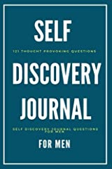 Self Discovery Journal For Men: 121 Thought Provoking Questions: Self Discovery Journal Questions For Men Paperback