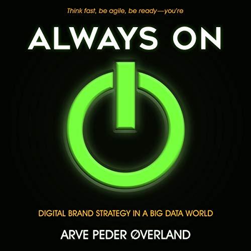 Always On: Digital Brand Strategy in a Big Data World