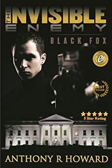 The Invisible Enemy: Black Fox by [Howard, Anthony R]