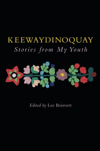 Keewaydinoquay, Stories from My Youth
