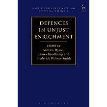Defences in Unjust Enrichment (Hart Studies in Private Law: Essays on Defences Book 2)