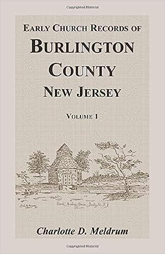 Early Church Records of Burlington County, NJ. Vol 1