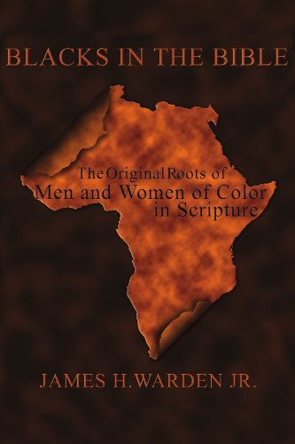 Volume I: The Original Roots of Men and Women of Color in Scripture ()