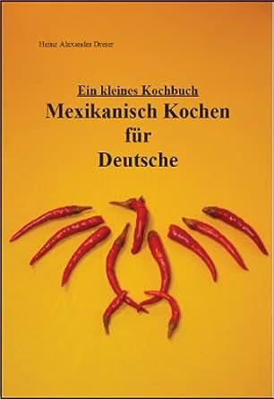 Ebooks kindle mexikanisch kochen f r for Mexikanisch kochen