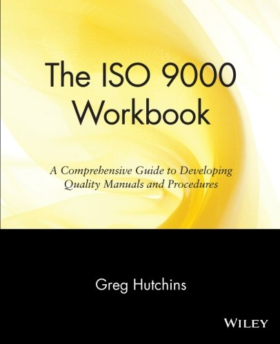 the-iso-9000-workbook-a-comprehensive-guide-to-developing-quality-manuals-and-procedures