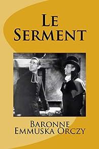 Le Mouron rouge, tome 2 : Le serment par  Baronne Emmuska Orczy