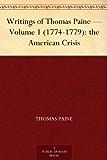 Writings of Thomas Paine - Volume 1 (1774-1779): the American Crisis