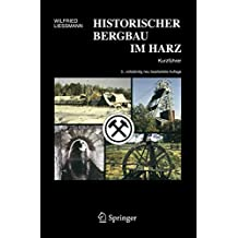 Historischer Bergbau Im Harz: Kurzführer (German Edition)