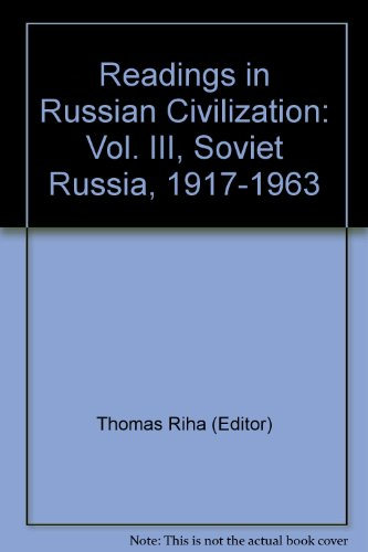 Readings in Russian Civilization: Vol. III, Soviet Russia, 1917-1963