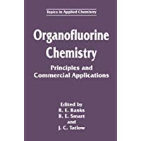 Organofluorine Chemistry: Principles and Commercial Applications (Topics in Applied Chemistry)