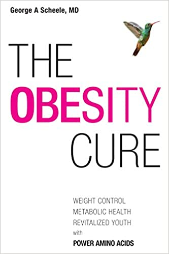 The Obesity Cure: Weight Control, Metabolic Health, Revitalized Youth With Power Amino Acids