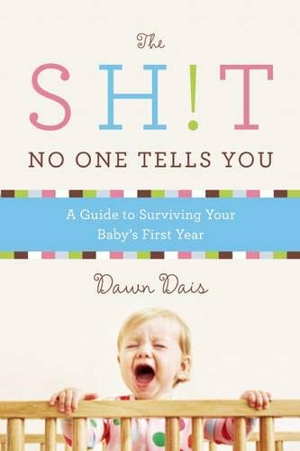 The Sh!t No One Tells You: A Guide to Surviving Your Baby's First Year (Best Baby Bottle Reviews)