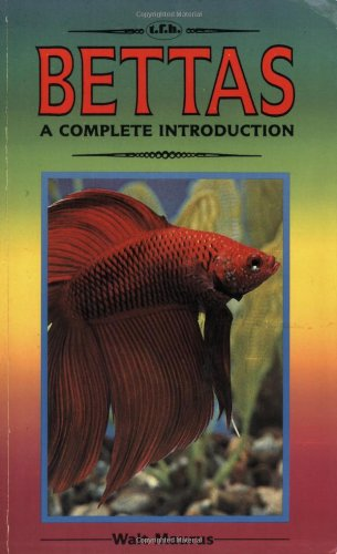 Bettas: A Complete Introduction (Guide to Owning A...)