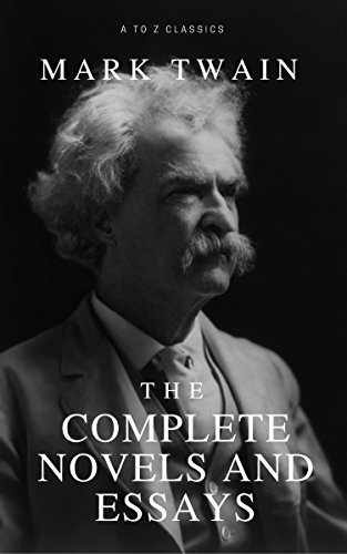 Mark Twain: The Complete Novels and Essays by [Twain, Mark]
