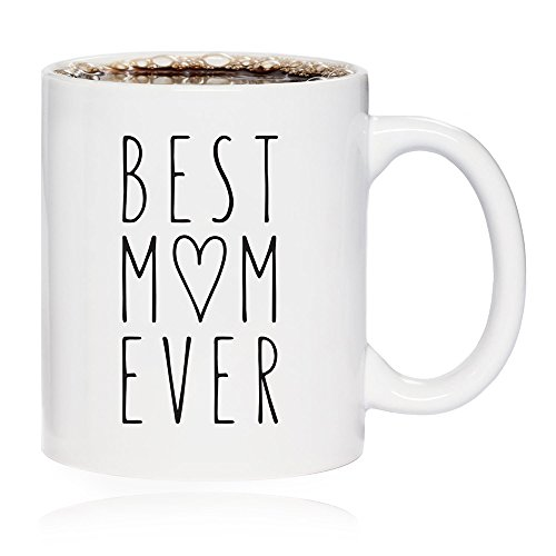 Mother's Day Gift - Best Mom Ever Coffee Mug - Thoughtful