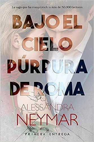 Bajo el cielo púrpura de Roma: Pasión: 1: Amazon.es: Neymar ...