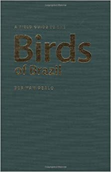 Book A Field Guide to the Birds of Brazil