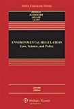Environmental Regulation: Law, Science, and Policy (Aspen Casebook Series)