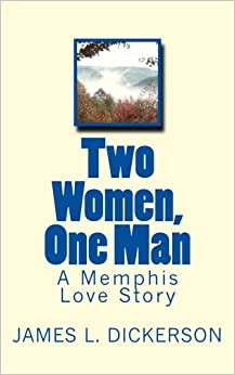 Two Women, One Man: A Memphis Love Story