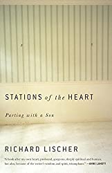 Stations of the Heart: Parting with a Son by Richard Lischer (2015-03-17)