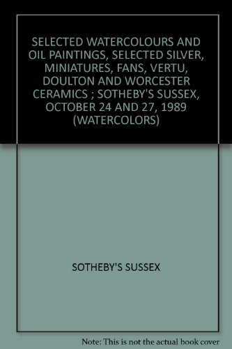 Selected Watercolours and Oil Paintings, Selected Silver, Miniatures, Fans, Vertu, Doulton and Worcester Ceramics ;  Sotheby's Sussex, October 24 and 27, 1989 (Watercolors)