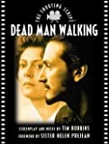 Tim Robbins: Dead Man Walking : The Shooting Script (Paperback); 1997 Edition