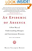 #9: An Epidemic of Absence: A New Way of Understanding Allergies and Autoimmune Diseases