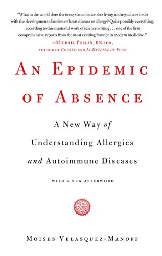 An Epidemic of Absence: A New Way of Understanding Allergies and Autoimmune Diseases - http://medicalbooks.filipinodoctors.org