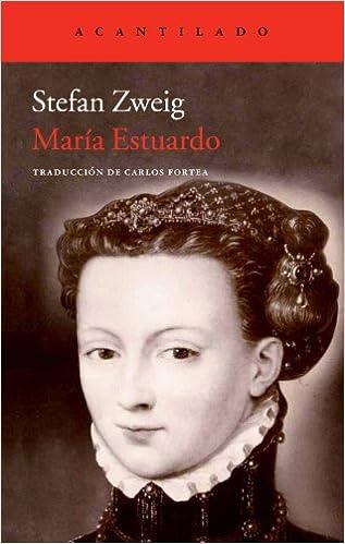María Estuardo - Stefan Zweig