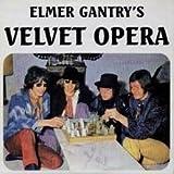 elmer gantry's velvet opera LP