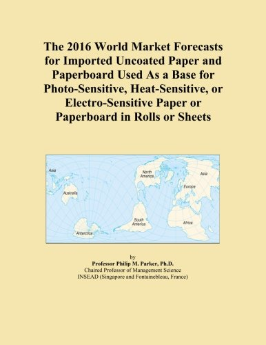 The 2016 World Market Forecasts for Imported Uncoated Paper