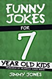 Funny Jokes For 7 Year Old Kids: Hundreds of really funny, hilarious Jokes, Riddles, Tongue Twisters and Knock Knock…