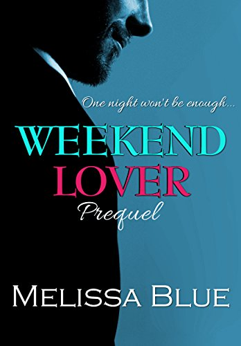 Weekend Lover (Down With Cupid Shorts Book 1) by [Blue, Melissa]