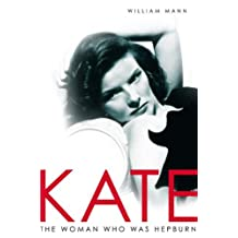 Kate : The Woman Who was Hepburn