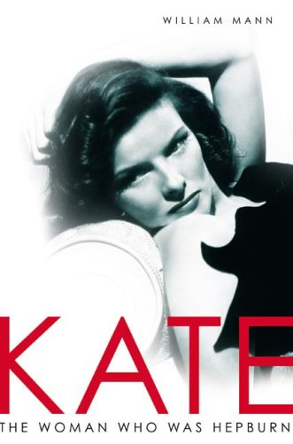 Download Kate: The Woman Who Was Hepburn ebook