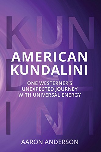 Download PDF American Kundalini - One Westerner's Unexpected Journey with Universal Energy