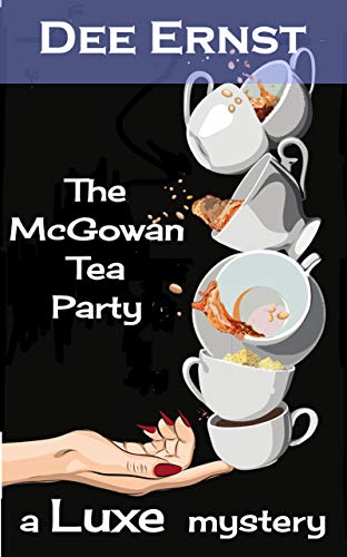 The McGowan Tea Party: A Luxe Mystery (The Luxe Mysteries Book 1) by [Ernst, Dee]