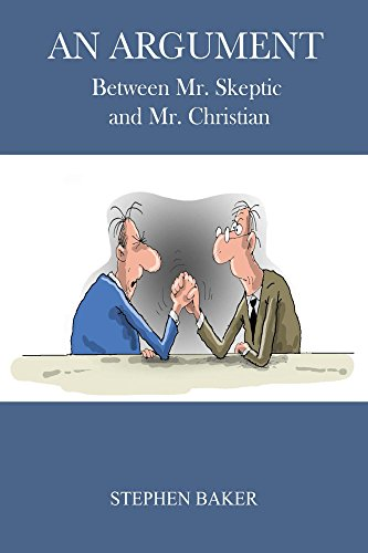 An Argument: Between Mr. Skeptic and Mr. Christian