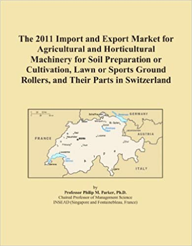 The 2011 Import and Export Market for Agricultural and Horticultural Machinery for Soil Preparation or Cultivation, Lawn or Sports Ground Rollers, and Their Parts in Switzerland