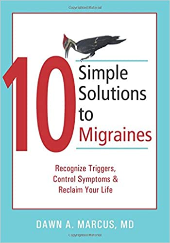 10 Simple Solutions to Migraines: Recognize Triggers