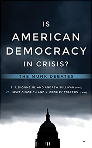 Is American Democracy in Crisis?: The Munk Debates: E J