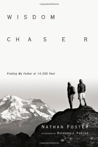 Wisdom Chaser: Finding My Father at 14,000 - 14000 Ft