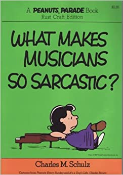 What Makes Musicians So Sarcastic?