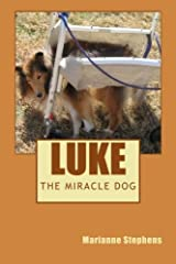Luke - The Miracle Dog by Marianne Stephens (2013-04-04)